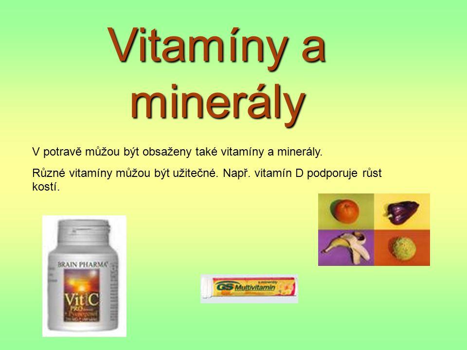 Vitamíny a minerály V potravě můžou být obsaženy také vitamíny a minerály.