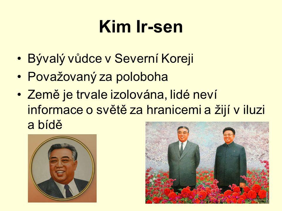 Kim Ir-sen Bývalý vůdce v Severní Koreji Považovaný za poloboha