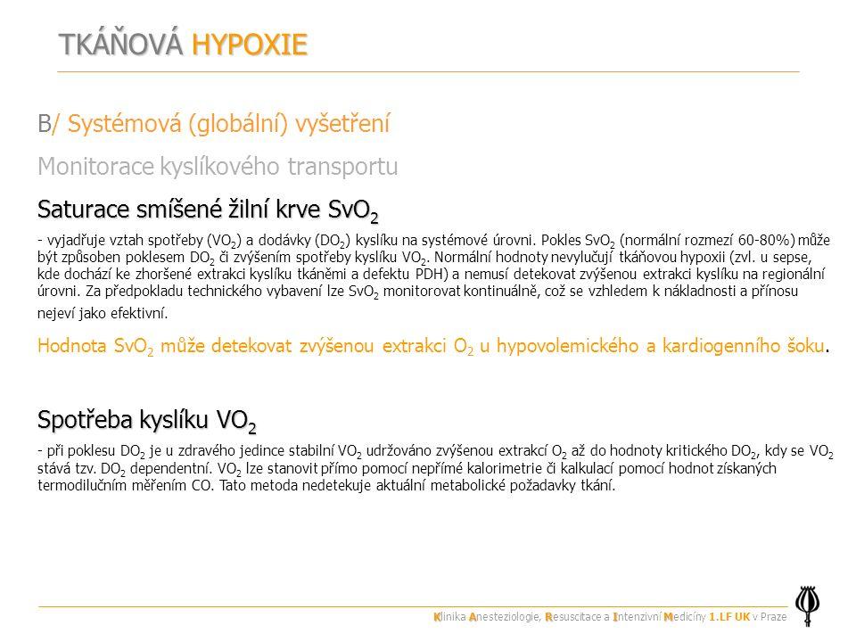 TKÁŇOVÁ HYPOXIE B/ Systémová (globální) vyšetření