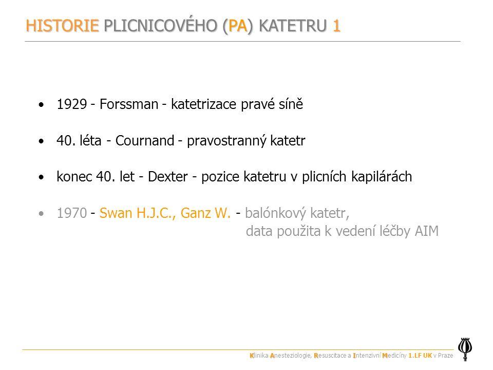 HISTORIE PLICNICOVÉHO (PA) KATETRU 1