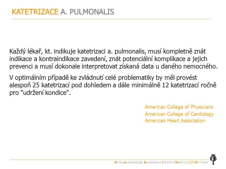 KATETRIZACE A. PULMONALIS