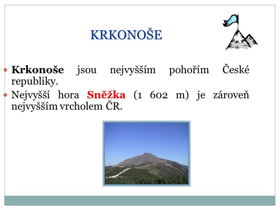 KRKONOŠE Krkonoše jsou nejvyšším pohořím České republiky.