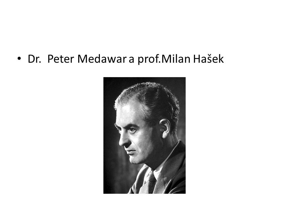 Dr. Peter Medawar a prof.Milan Hašek