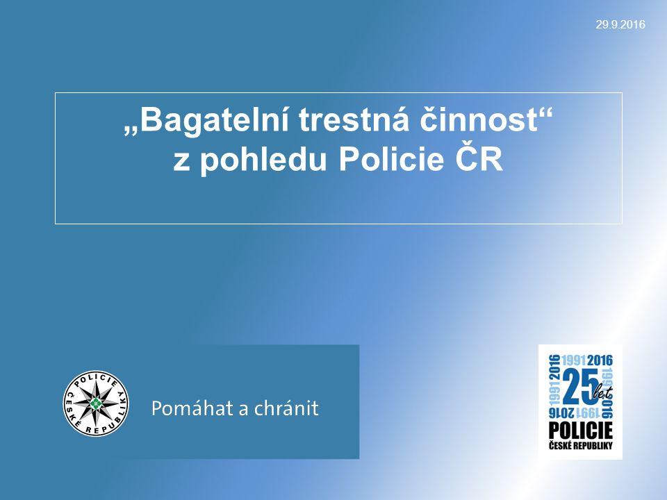"""""""Bagatelní trestná činnost z pohledu Policie ČR"""