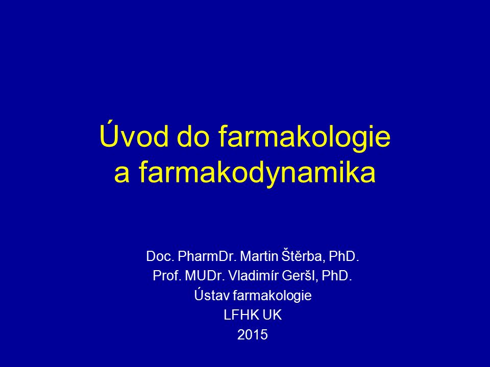 Úvod do farmakologie a farmakodynamika