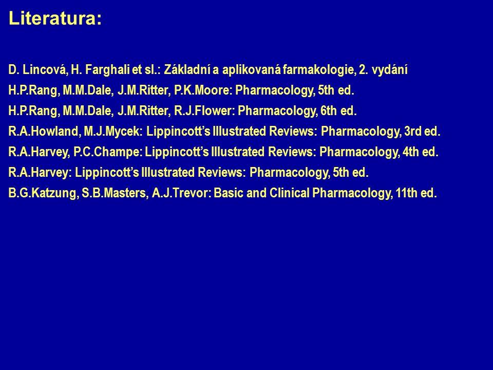 Literatura: D. Lincová, H. Farghali et sl.: Základní a aplikovaná farmakologie, 2. vydání.