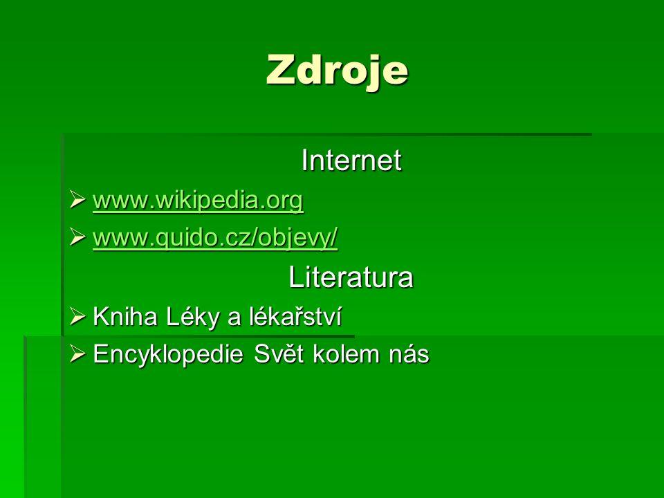 Zdroje Internet Literatura www.wikipedia.org www.quido.cz/objevy/