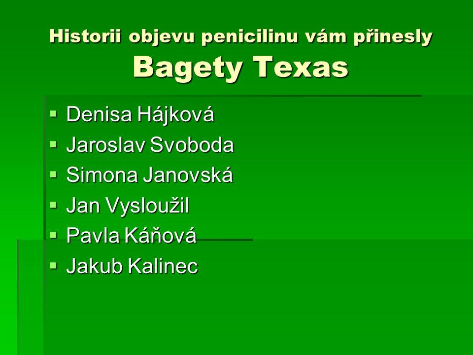 Historii objevu penicilinu vám přinesly Bagety Texas