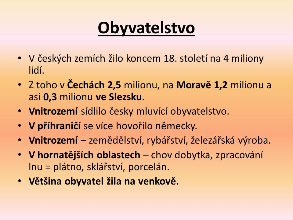 Obyvatelstvo V českých zemích žilo koncem 18. století na 4 miliony lidí.