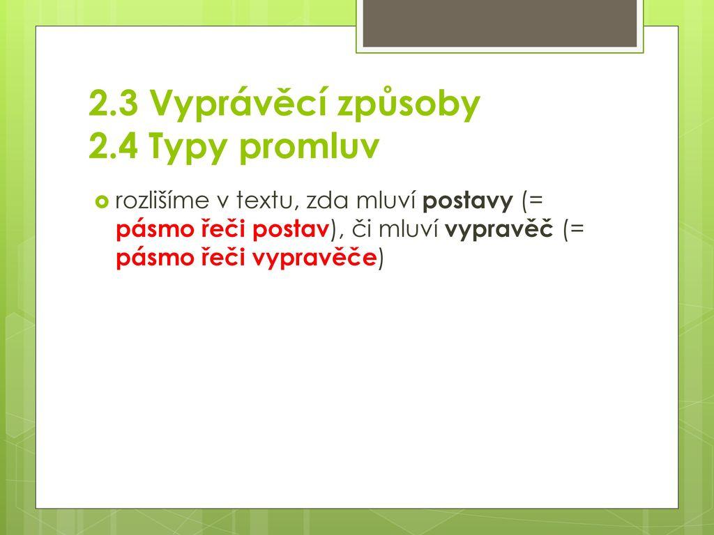 2.3 Vyprávěcí způsoby 2.4 Typy promluv