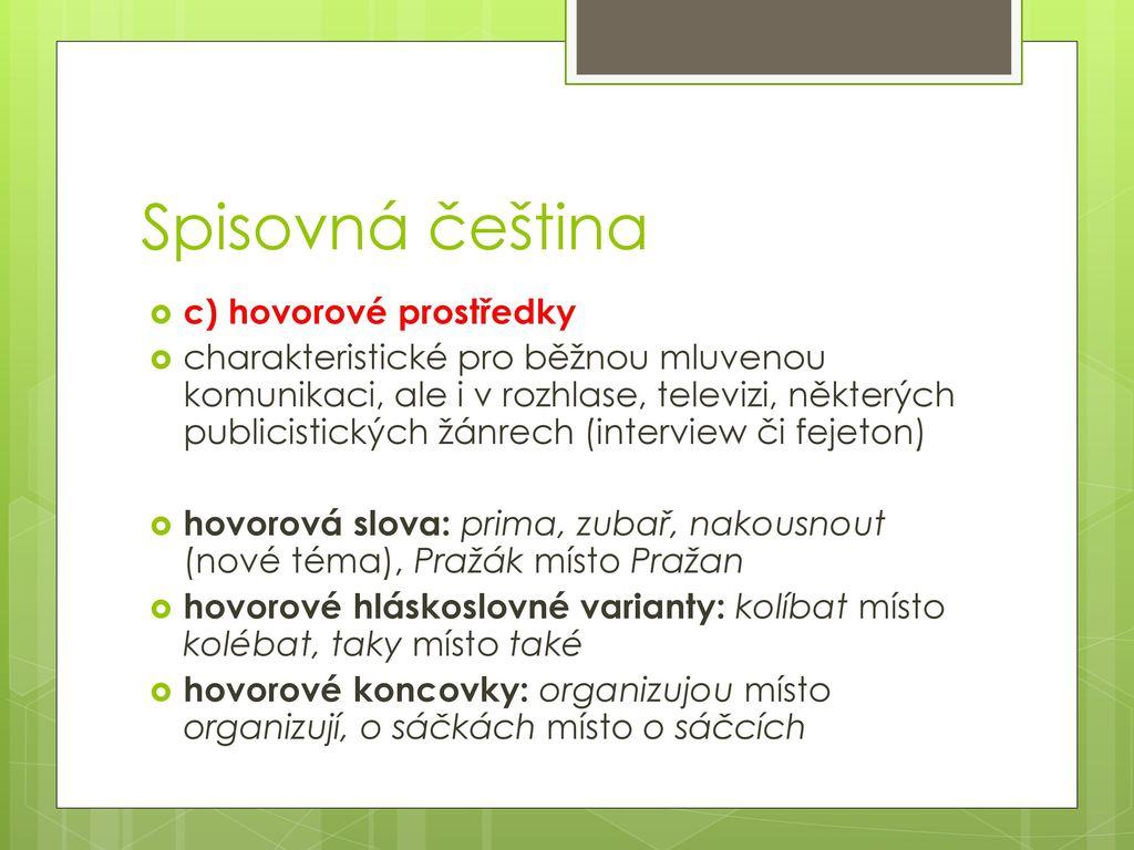 Spisovná čeština c) hovorové prostředky