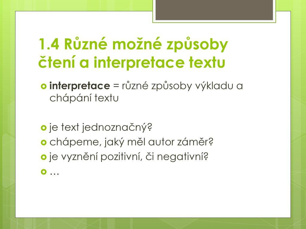 1.4 Různé možné způsoby čtení a interpretace textu
