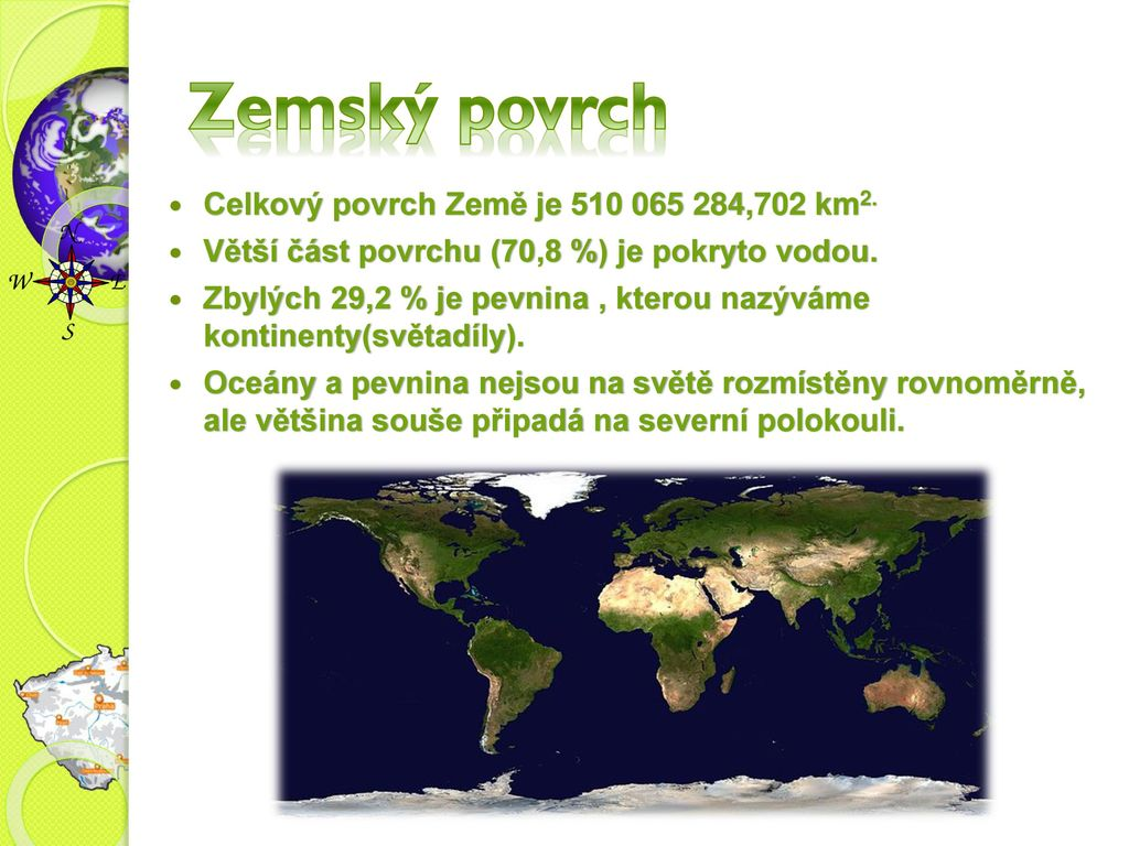 Zemský povrch Celkový povrch Země je 510 065 284,702 km2.