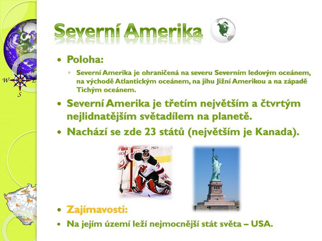 Severní Amerika Poloha:
