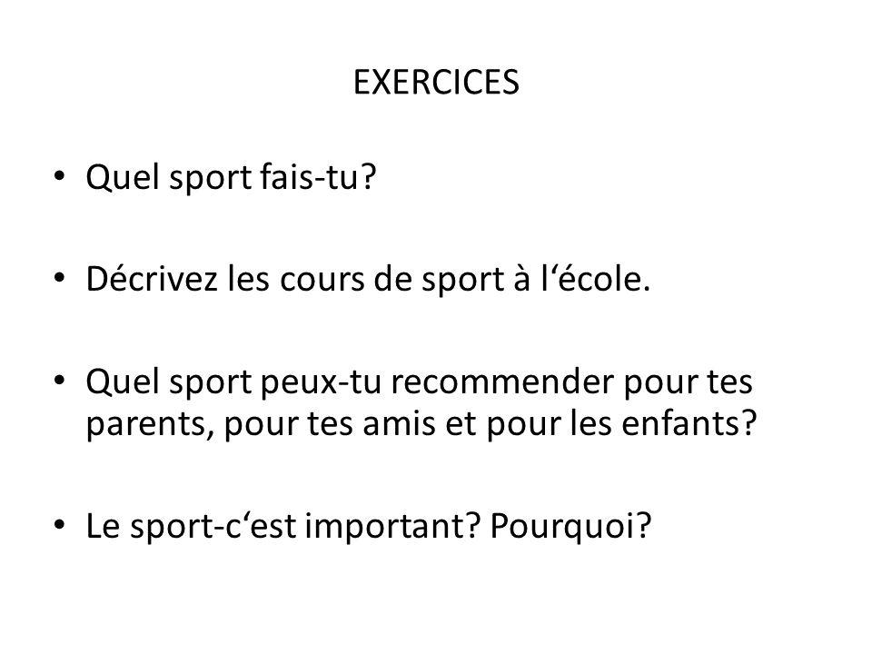 EXERCICES Quel sport fais-tu Décrivez les cours de sport à l'école.