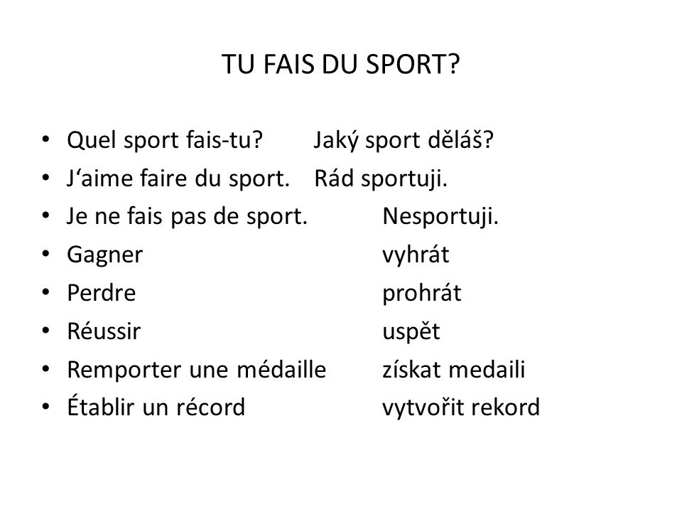 TU FAIS DU SPORT Quel sport fais-tu Jaký sport děláš