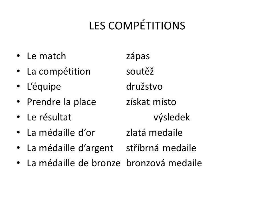 LES COMPÉTITIONS Le match zápas La compétition soutěž