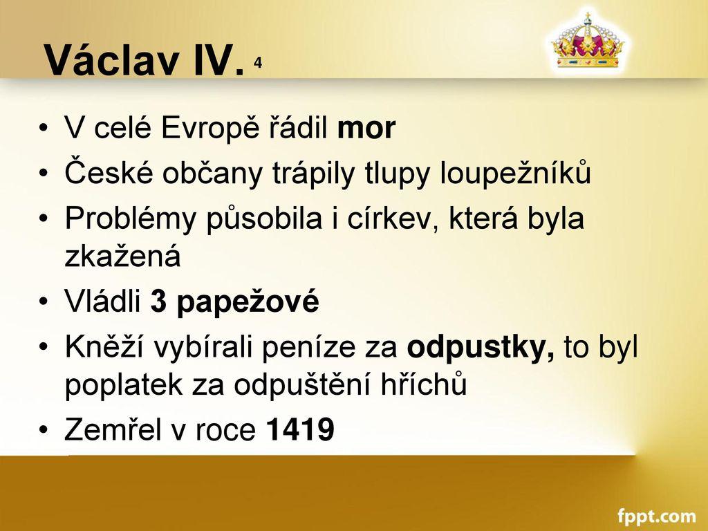 Václav IV. 4 V celé Evropě řádil mor