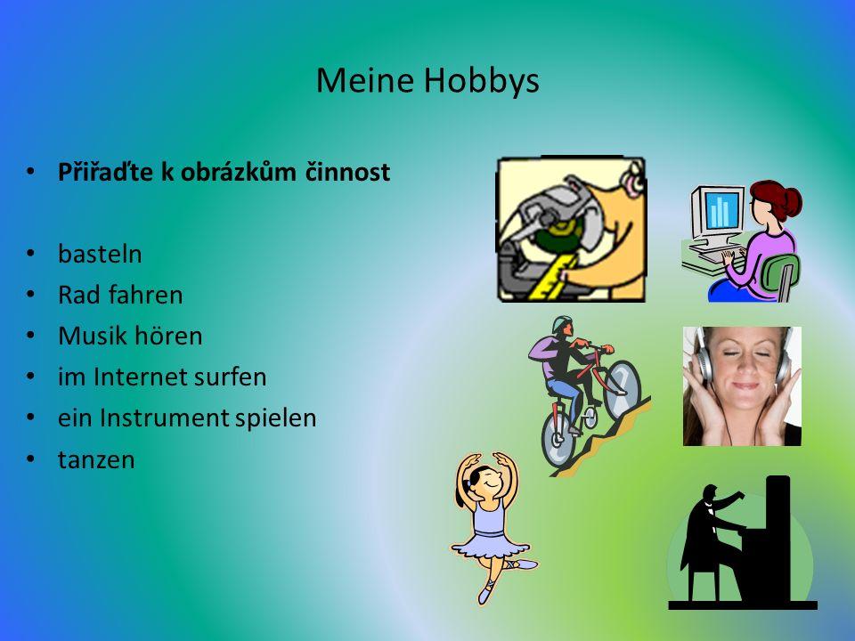 Meine Hobbys Přiřaďte k obrázkům činnost basteln Rad fahren