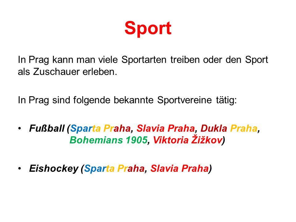 Sport In Prag kann man viele Sportarten treiben oder den Sport als Zuschauer erleben. In Prag sind folgende bekannte Sportvereine tätig: