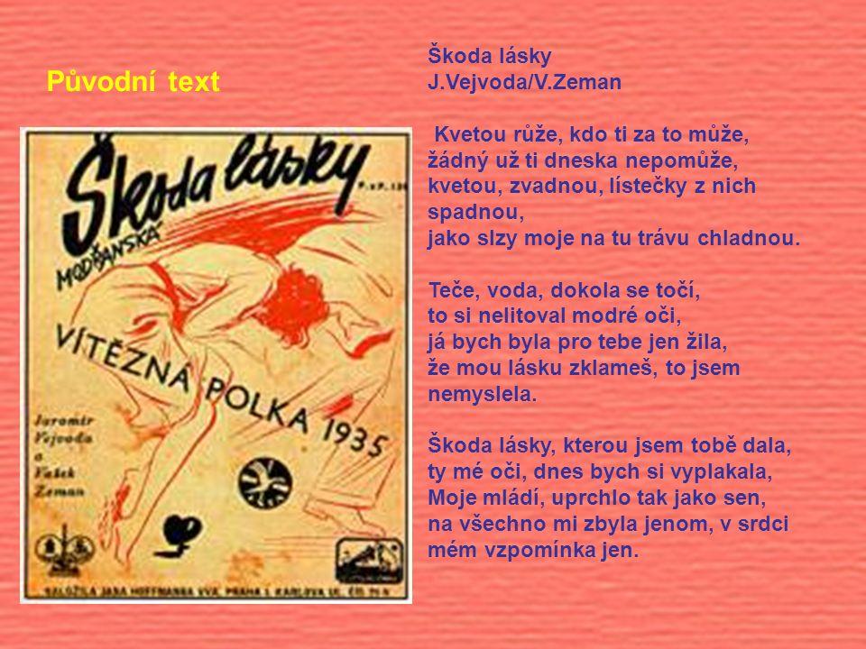 Původní text Škoda lásky J.Vejvoda/V.Zeman