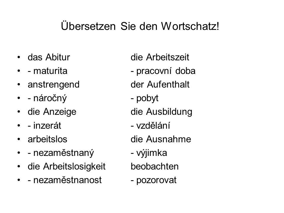 Übersetzen Sie den Wortschatz!