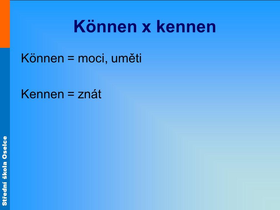 Können x kennen Können = moci, uměti Kennen = znát