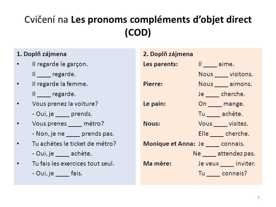 Cvičení na Les pronoms compléments d'objet direct (COD) – ŘEŠENÍ