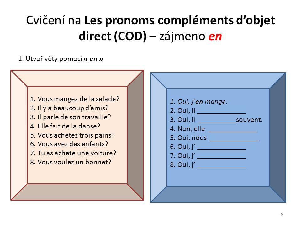 Cvičení na Les pronoms compléments d'objet direct (COD) – zájmeno en - ŘEŠENÍ