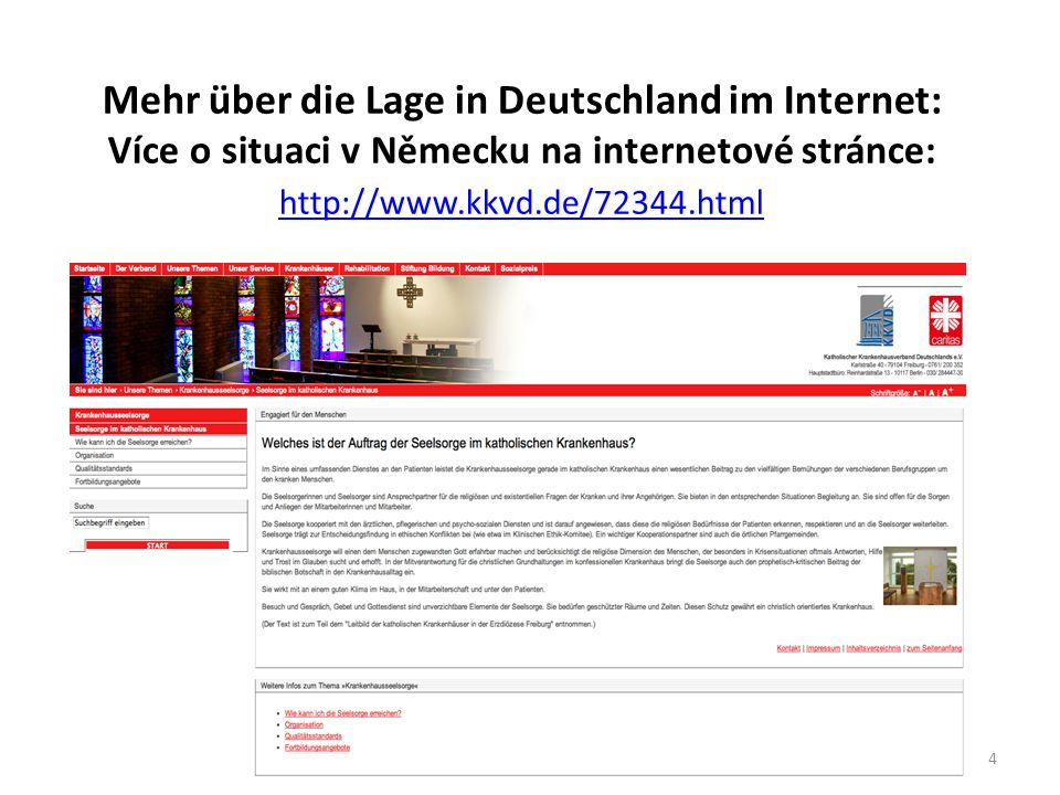 Mehr über die Lage in Deutschland im Internet: Více o situaci v Německu na internetové stránce: http://www.kkvd.de/72344.html