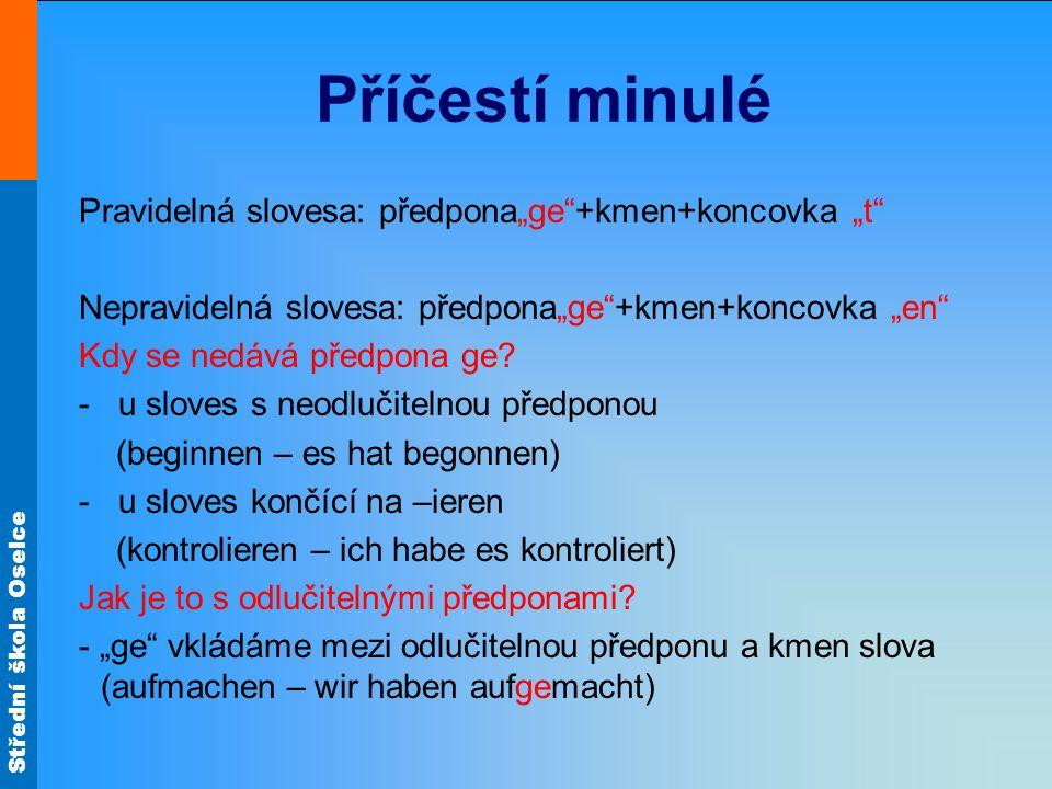 """Příčestí minulé Pravidelná slovesa: předpona""""ge +kmen+koncovka """"t"""