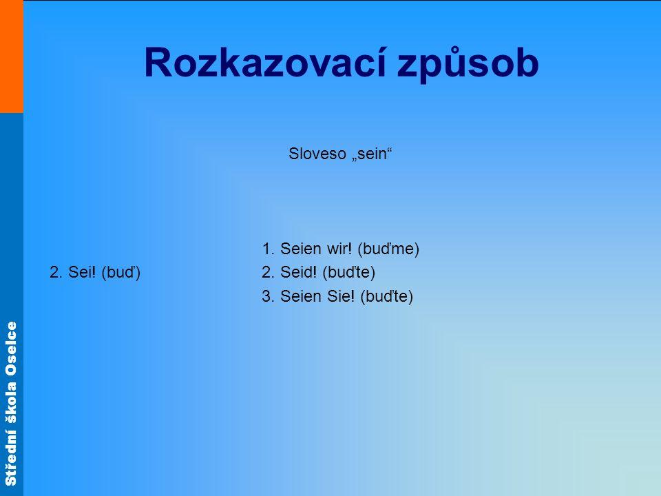 """Rozkazovací způsob Sloveso """"sein 1. Seien wir! (buďme)"""
