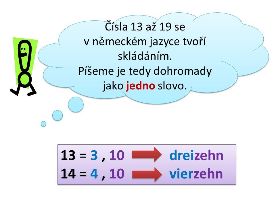 Čísla 13 až 19 se v německém jazyce tvoří skládáním.