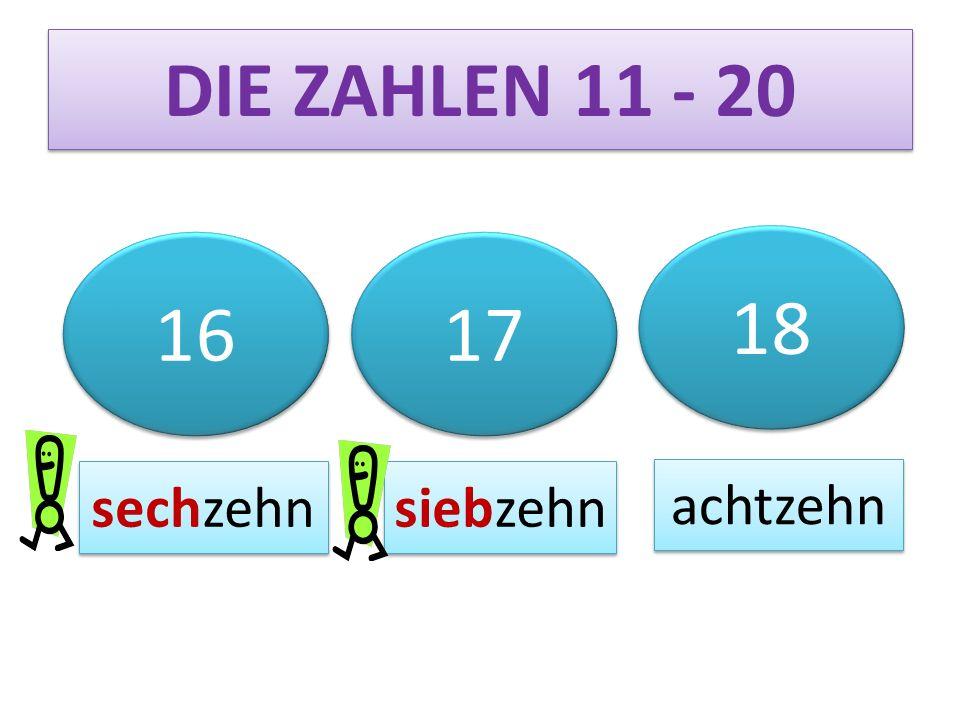 DIE ZAHLEN 11 - 20 18 16 17 sechzehn siebzehn achtzehn