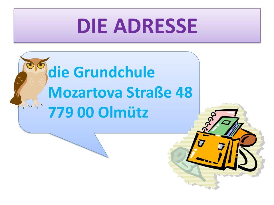 DIE ADRESSE die Grundchule Mozartova Straße 48 779 00 Olmütz