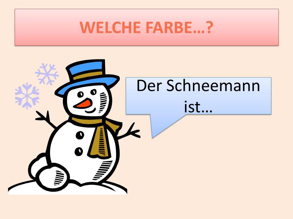 WELCHE FARBE… Der Schneemann ist…