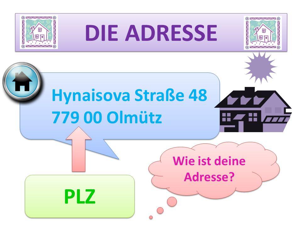 DIE ADRESSE PLZ Hynaisova Straße 48 779 00 Olmütz