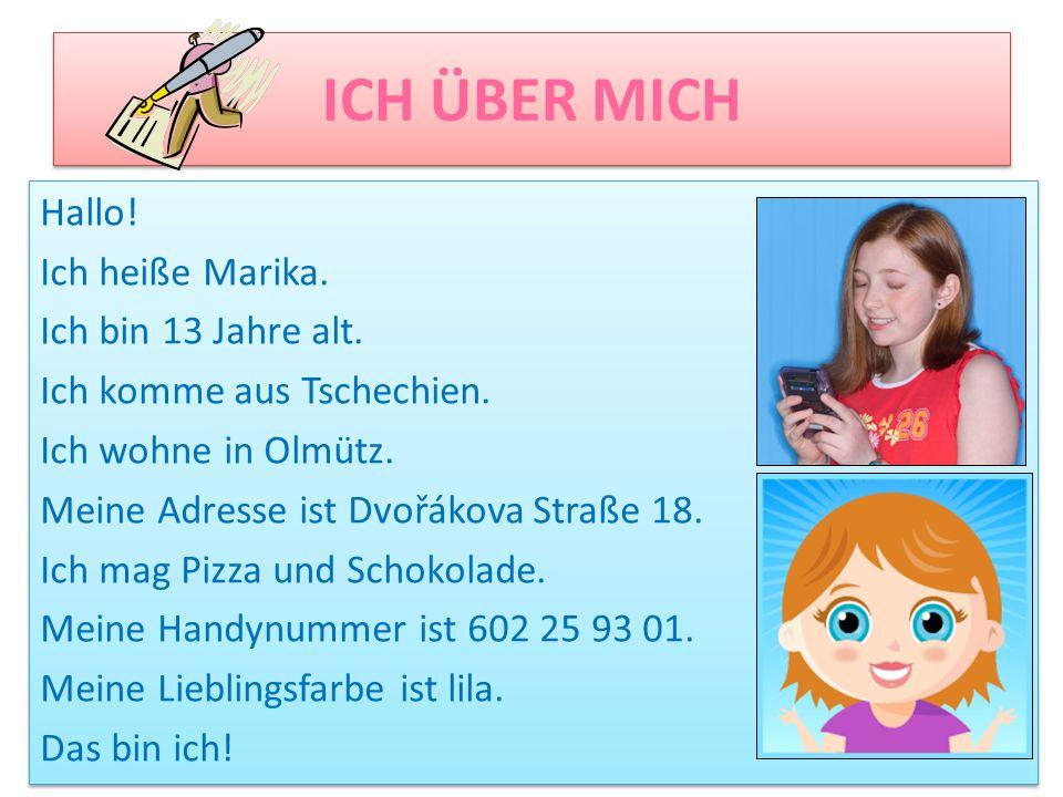 ICH ÜBER MICH Hallo! Ich heiße Marika. Ich bin 13 Jahre alt.