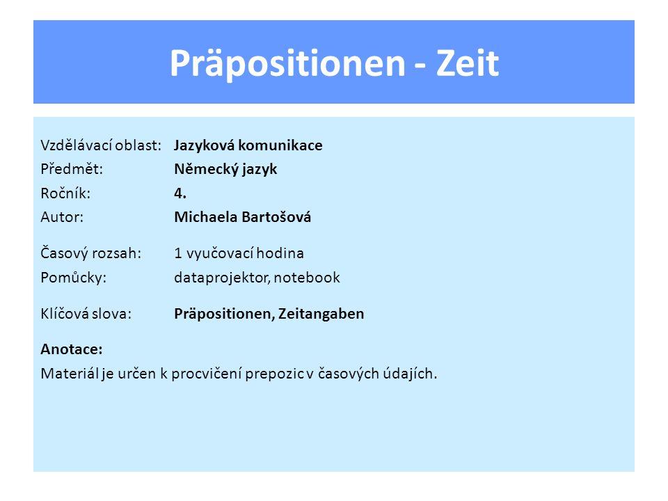 Präpositionen - Zeit Vzdělávací oblast: Jazyková komunikace