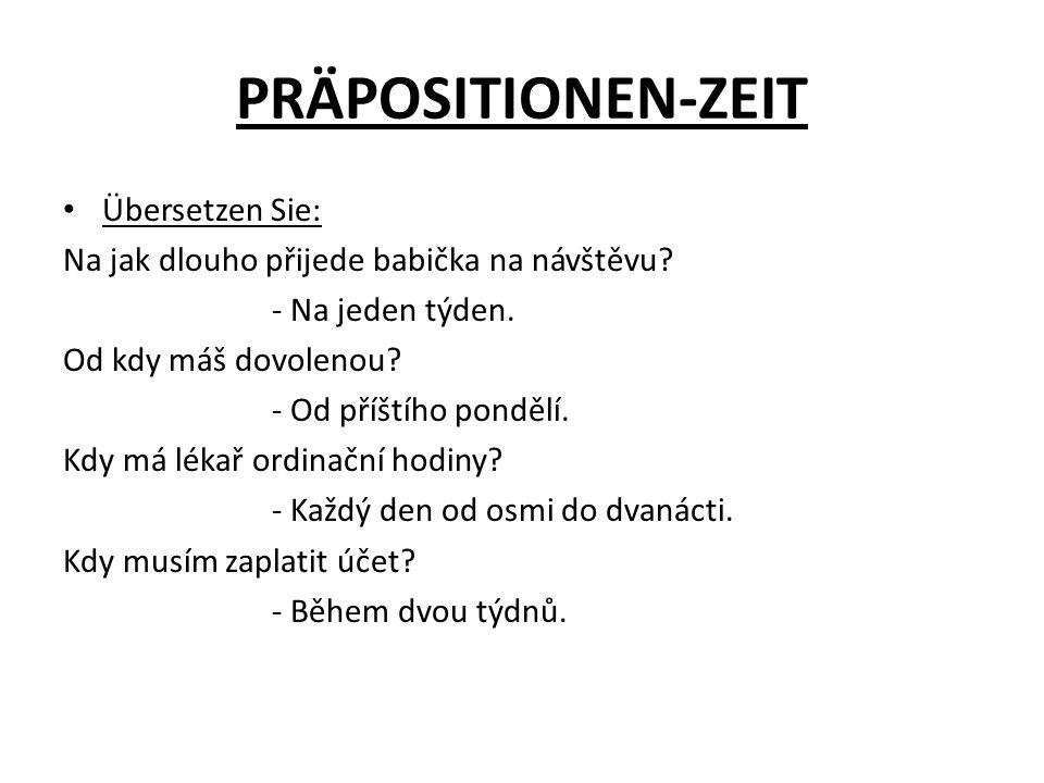 PRÄPOSITIONEN-ZEIT Übersetzen Sie: