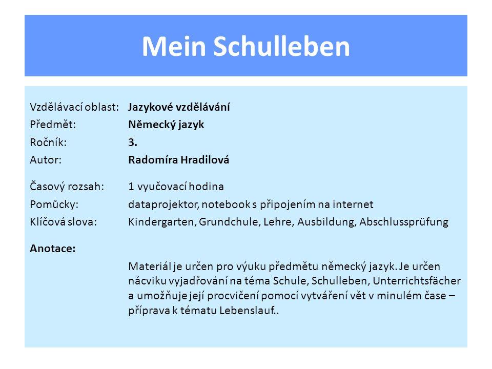 Mein Schulleben Vzdělávací oblast: Jazykové vzdělávání