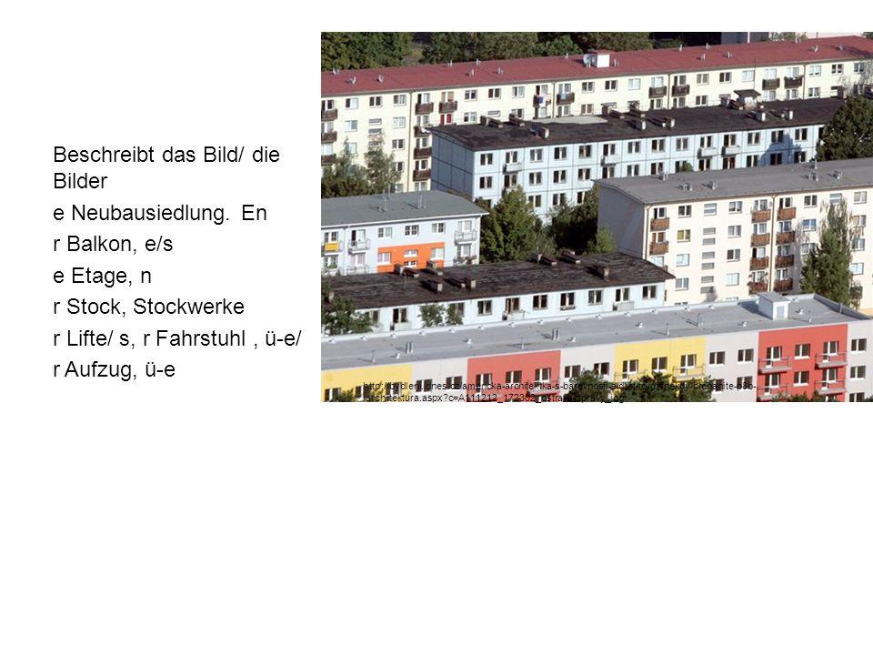 Beschreibt das Bild/ die Bilder e Neubausiedlung. En r Balkon, e/s
