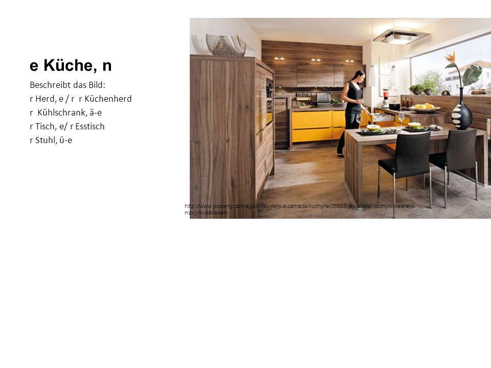 e Küche, n Beschreibt das Bild: r Herd, e / r r Küchenherd