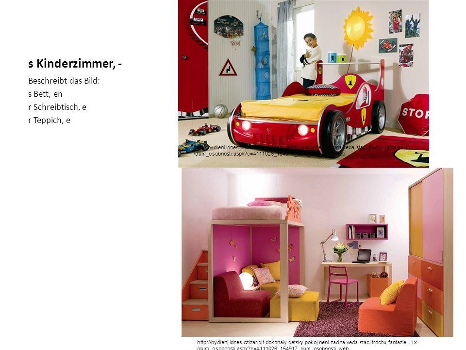 s Kinderzimmer, - Beschreibt das Bild: s Bett, en r Schreibtisch, e