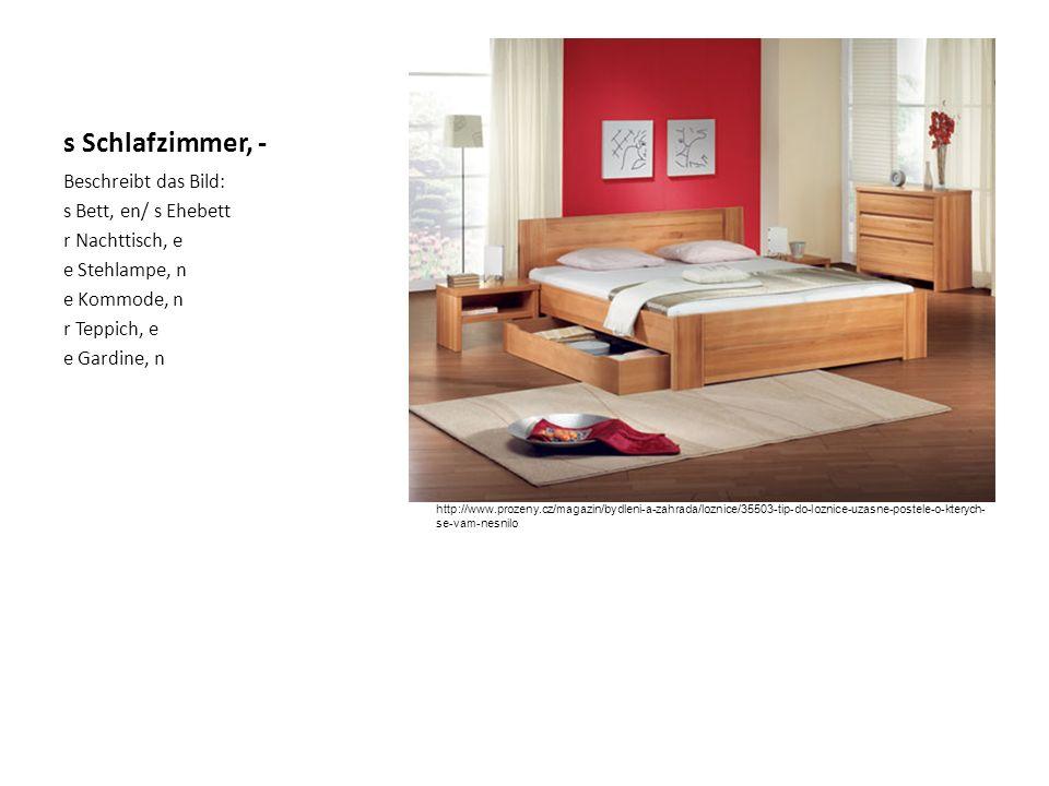 s Schlafzimmer, - Beschreibt das Bild: s Bett, en/ s Ehebett