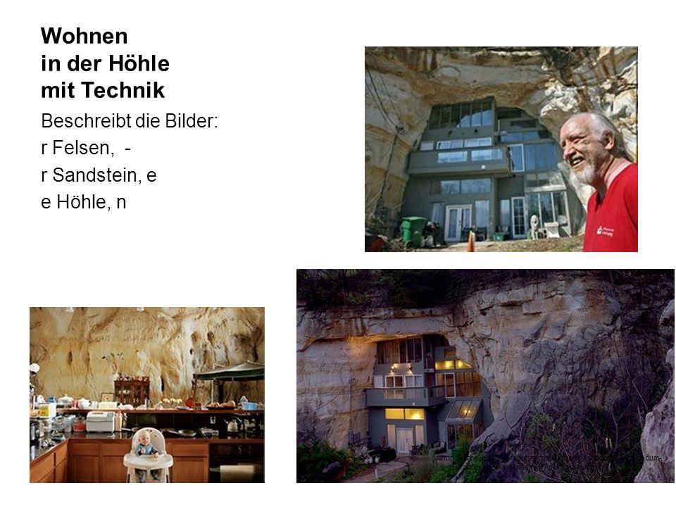 Wohnen in der Höhle mit Technik