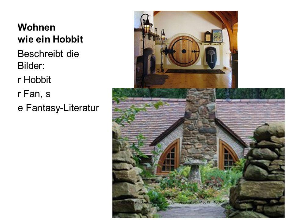 Beschreibt die Bilder: r Hobbit r Fan, s e Fantasy-Literatur