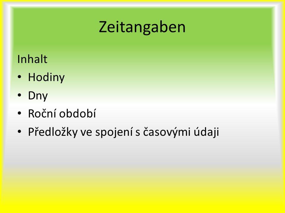 Zeitangaben Inhalt Hodiny Dny Roční období
