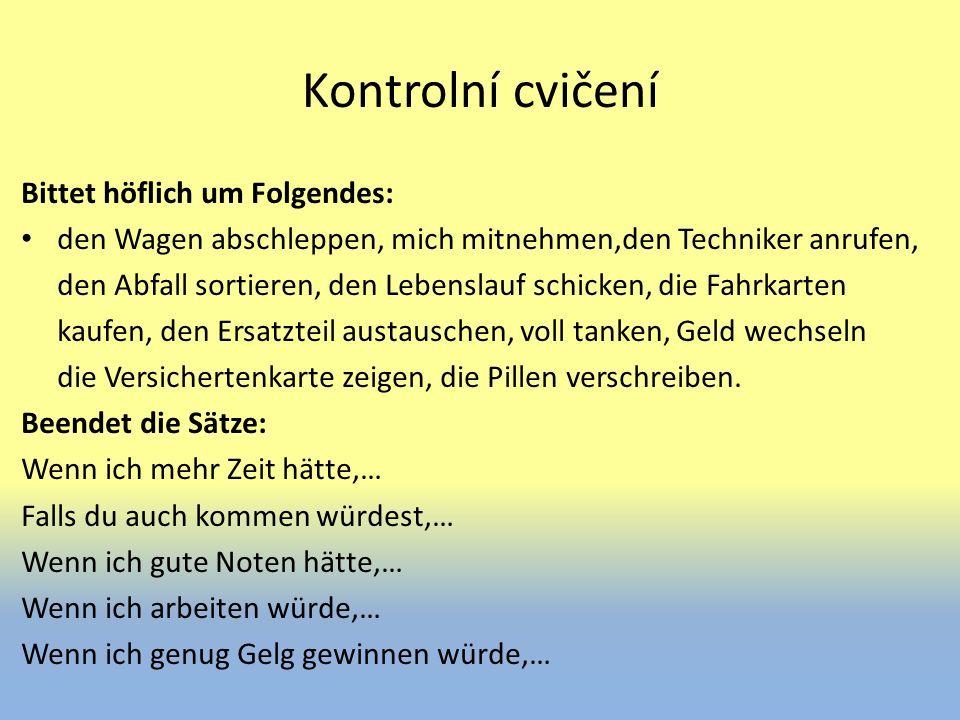 Kontrolní cvičení Bittet höflich um Folgendes: