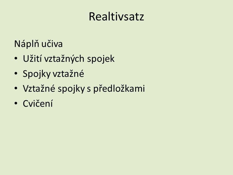 Realtivsatz Náplň učiva Užití vztažných spojek Spojky vztažné